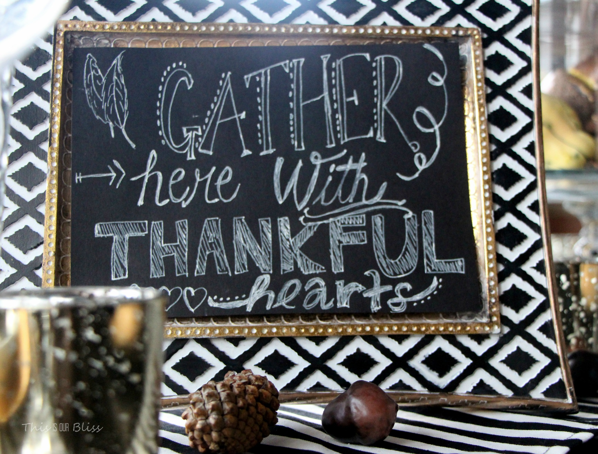 Diy Faux Chalkboard Art Gather Here With Thankful Hearts Thanksgiving Tablescape Fall Decor This Is Our Bliss