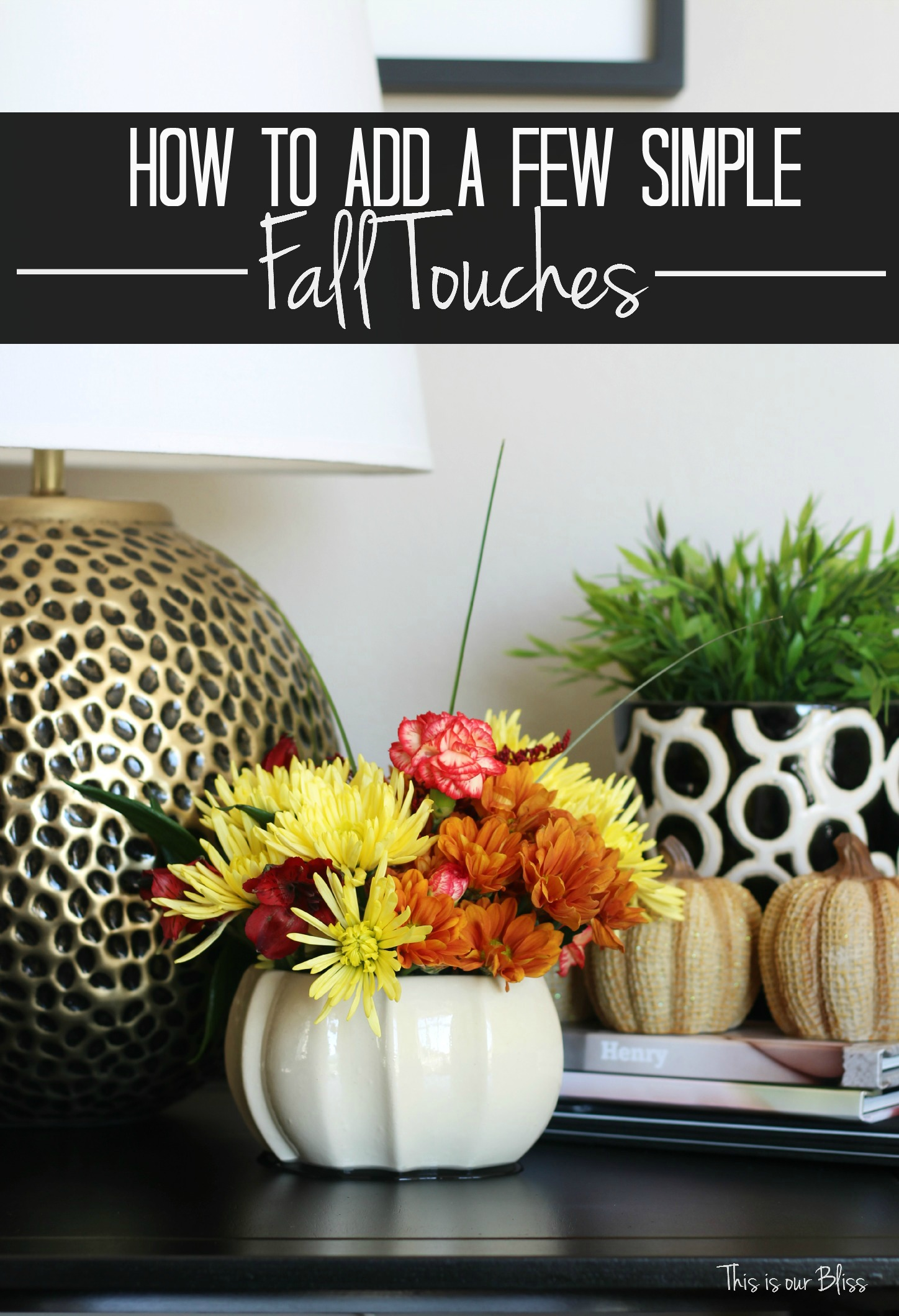 Simply Home Decorating: How To Add A Few Simple Fall Touches To Your Home