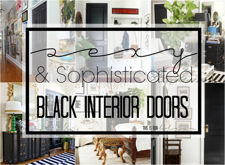 Sexy Sophisticated Black Interior Doors | This Is Our Bliss