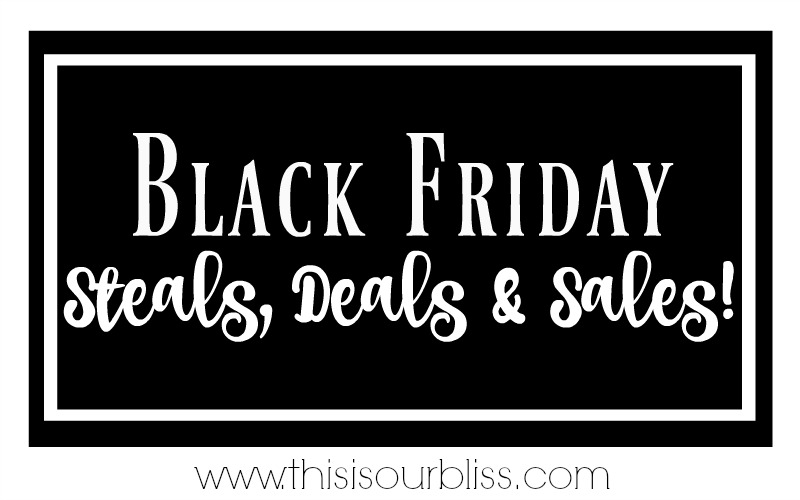 Black Friday | Steals, Deals & Sales | This is our Bliss Comprehensive Black Friday Sales List! | www.thisisourbliss.com