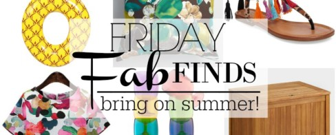 Friday Fab Finds Vol. 2 | Bring on Summer!