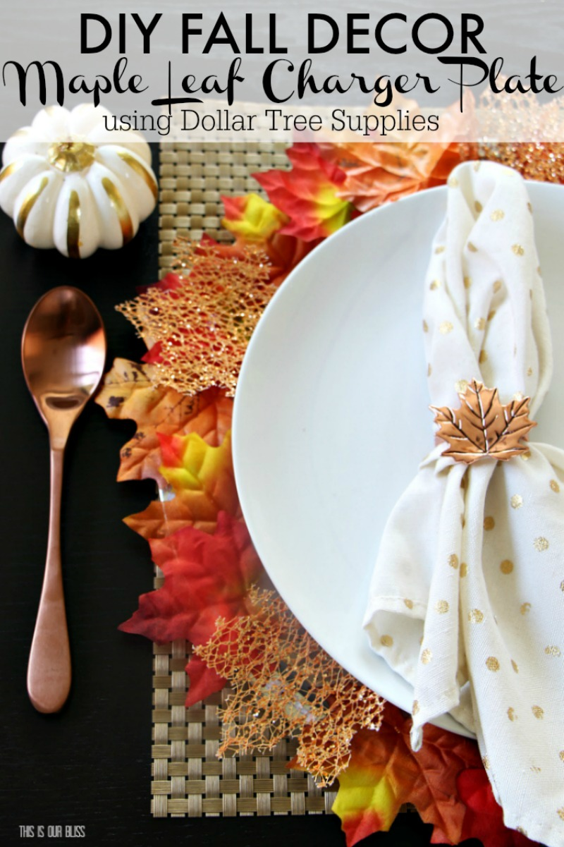 Diy Maple Leaf Charger Plate My Dollar Store Diy This
