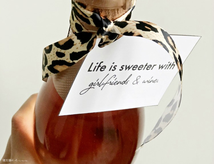 Featured Free printable gift tags for your girlfriends - wine gift tags - Life is sweeter with girlfriends and wine - This is our Bliss