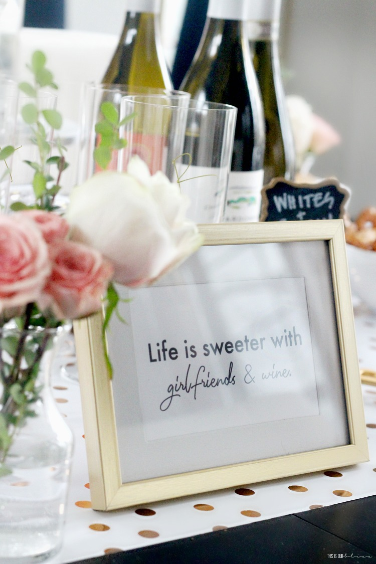 Life is sweet with girlfriends and wine - Wine Tasting party ideas - Galentine's Day party - Girls night in tips - This is our Bliss