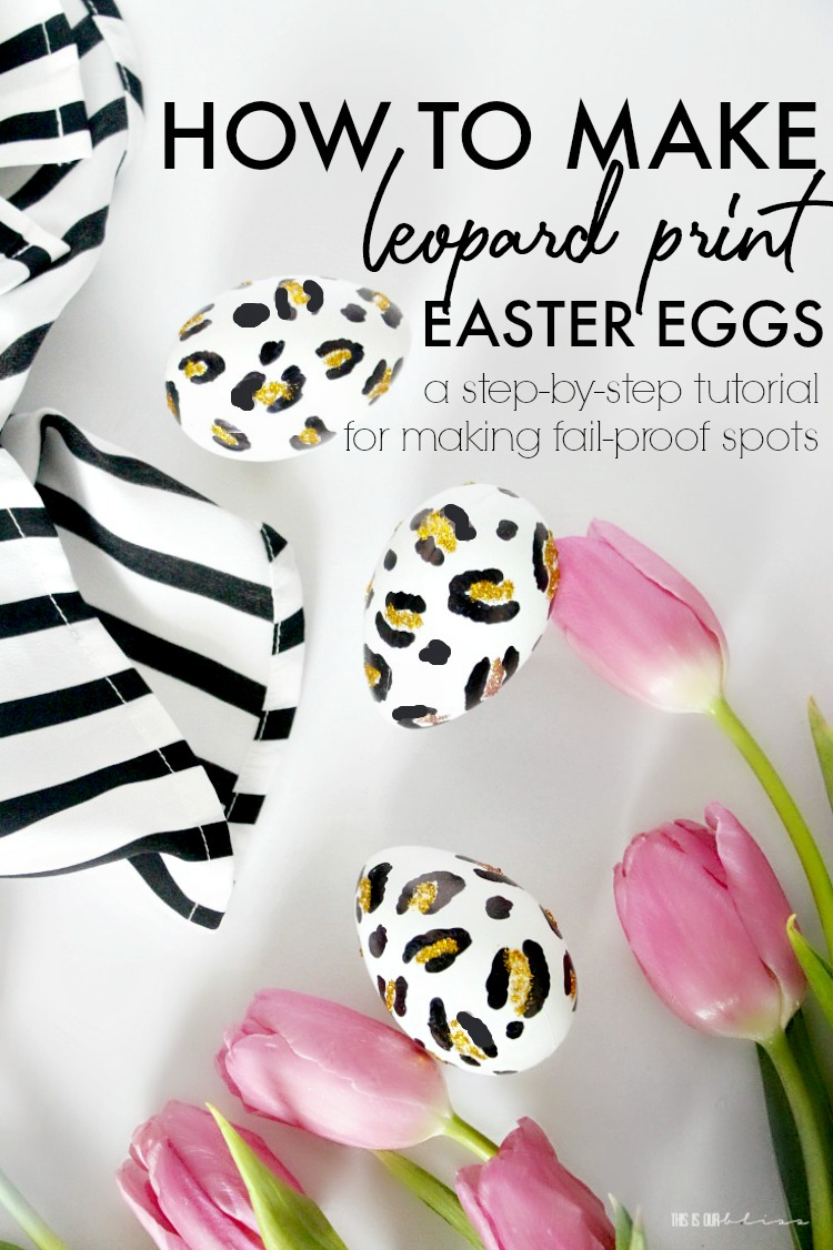 Click here for a Step-by-step tutorial for how to make leopard print Easter eggs - the super easy method to make perfect leopard spots - A fail-proof method for making leopard print - This is our Bliss