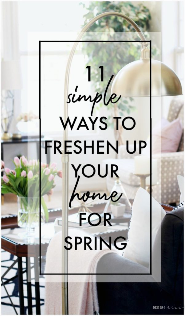 11 Simple Ways to Freshen up your Home for Spring on a budge - how to add a few Spring touches to your home - This is our Bliss